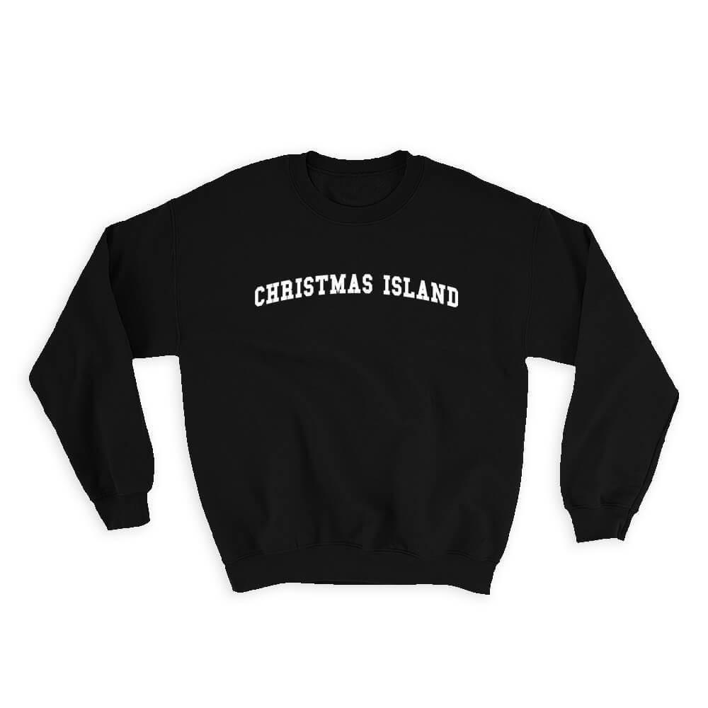 Christmas Island : Gift Sweatshirt Flag College Script Calligraphy Country Expat
