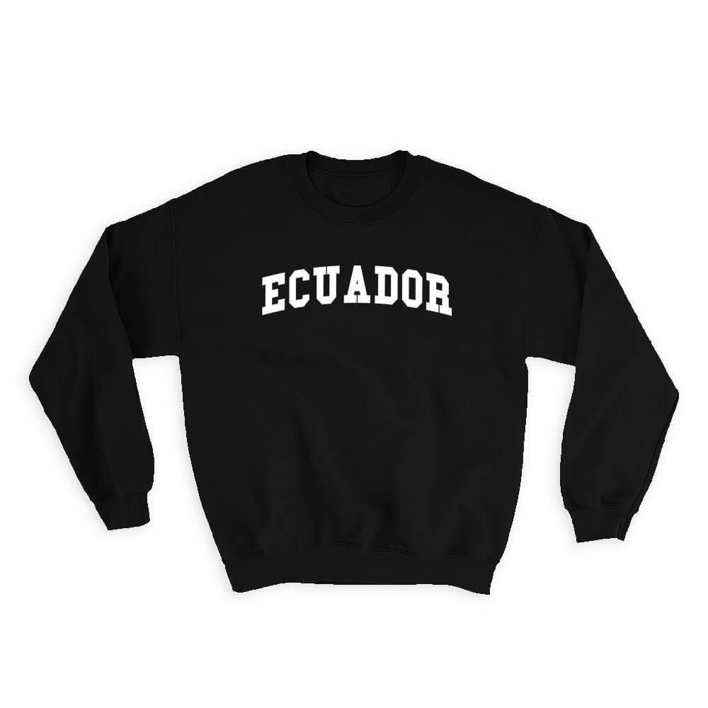 Ecuador : Gift Sweatshirt Flag College Script Calligraphy Country Ecuadorian Expat