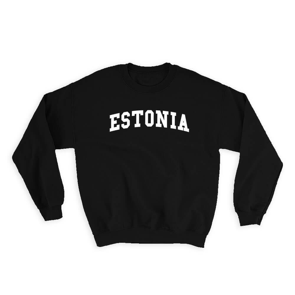 Estonia : Gift Sweatshirt Flag College Script Calligraphy Country Estonian Expat