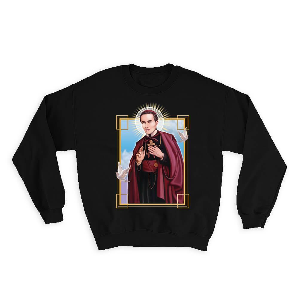 Saint John Neumann : Gift Sweatshirt Catholic Saints Religious Saint Holy God