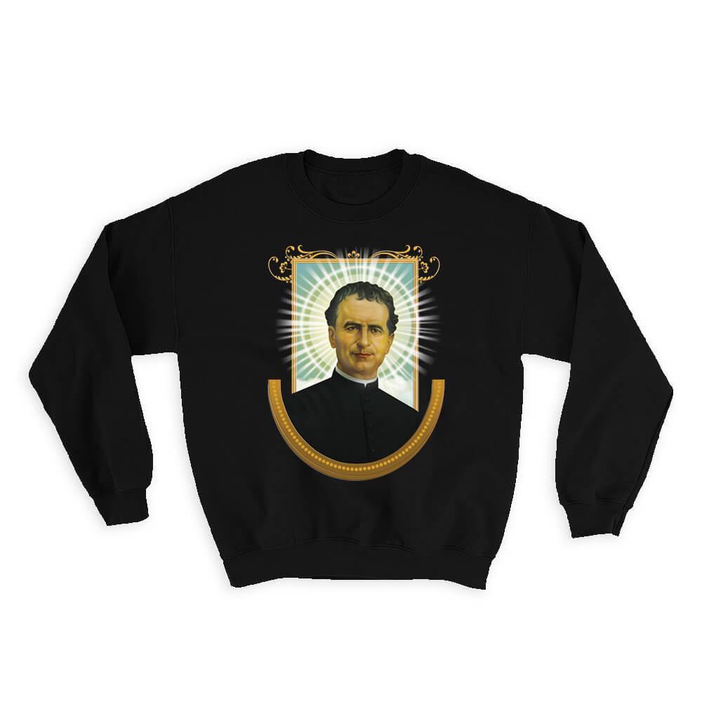 Saint John Bosco : Gift Sweatshirt Catholic Saints Religious Saint Holy God