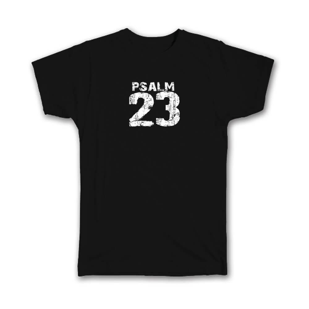Psalm 23 : Gift T-Shirt Christian Religious Catholic Jesus God Faith