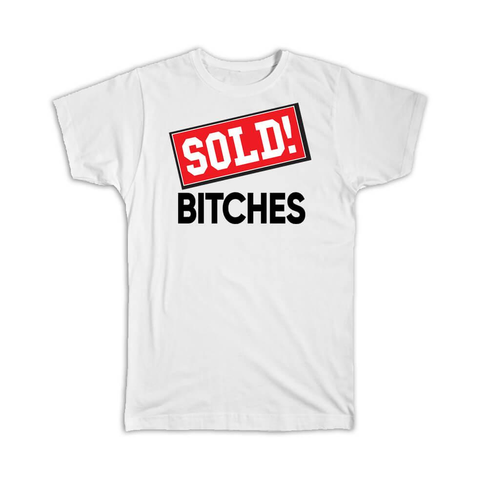 Sold B*tches : Gift T-Shirt Real Estate Realtor Christmas Birthday