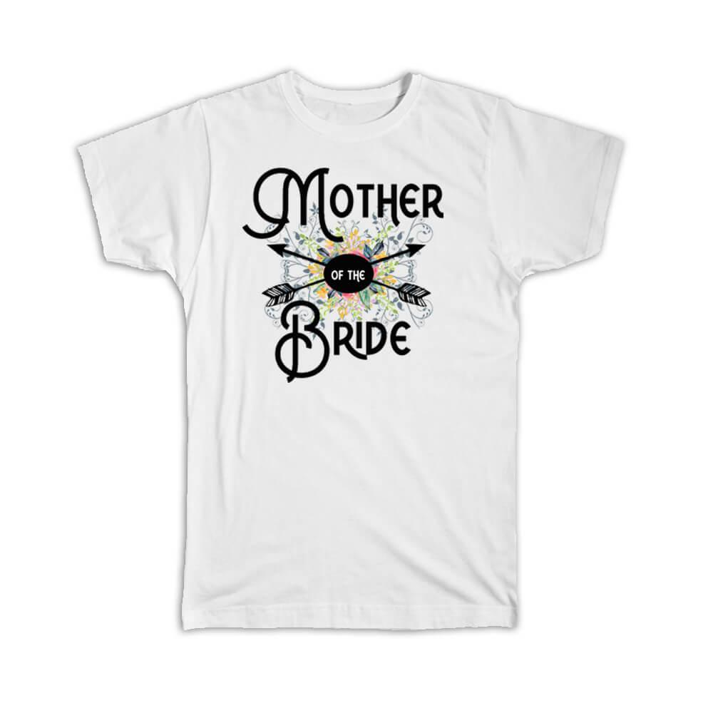 Mother of The Bride : Gift T-Shirt Boho Wedding Party Engagement Favor