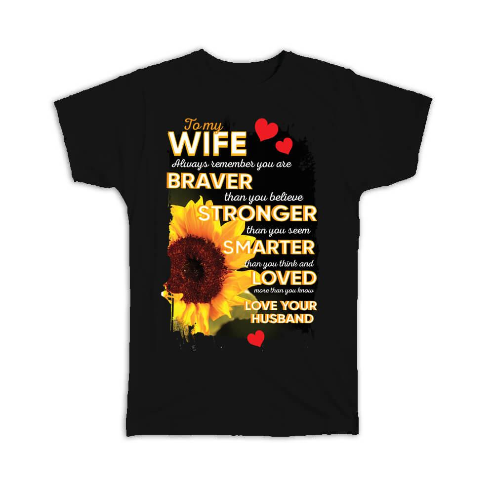 Sunflower For Wife Love : Gift T-Shirt Flower Floral Yellow Decor Valentines Day