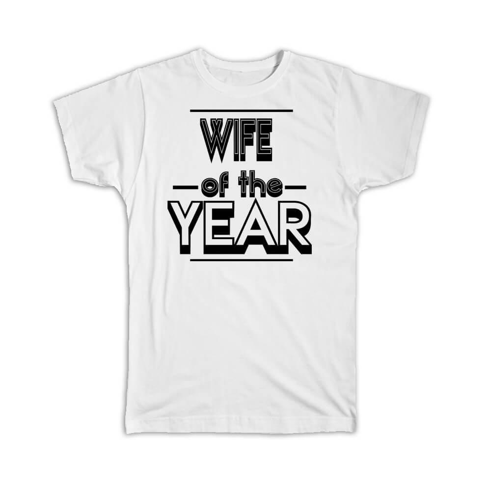 WIFE of The Year : Gift T-Shirt Christmas Birthday Secret Santa Gift Idea Holidays Gift