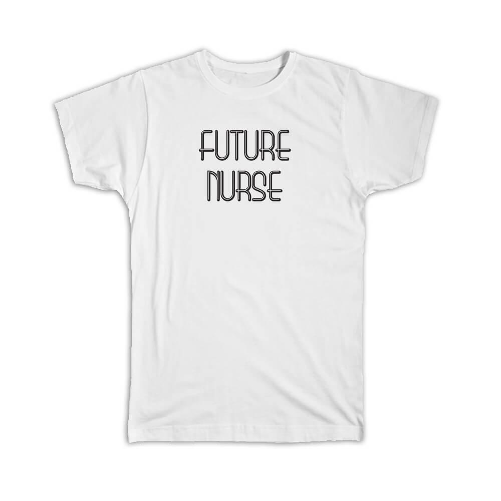 Future NURSE : Gift T-Shirt Profession Office Birthday Christmas Coworker