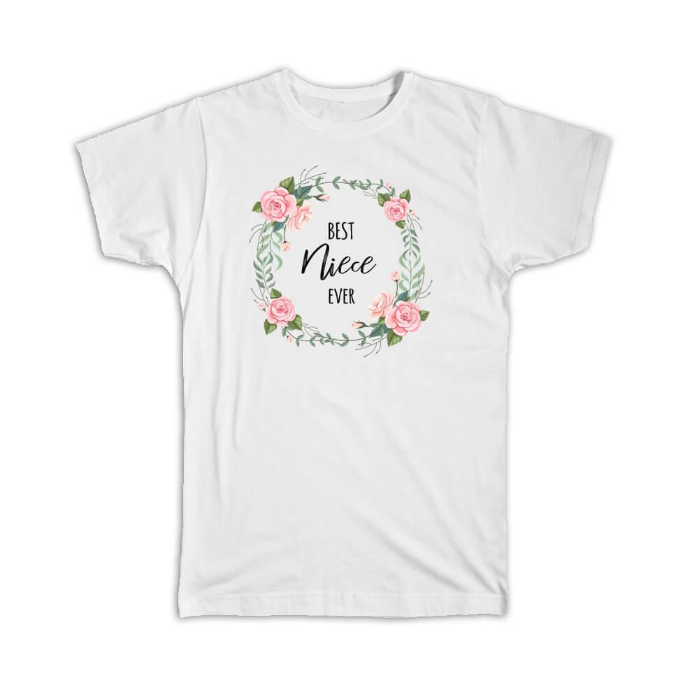 Best NIECE Ever : Gift T-Shirt Flowers Floral Family Birthday