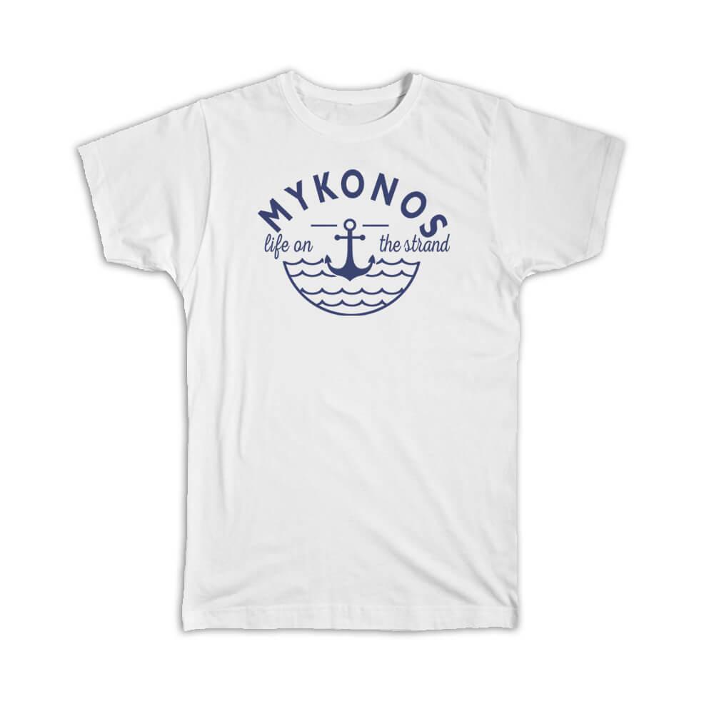 Mykonos Life on the Strand : Gift T-Shirt Beach Travel Souvenir Greece