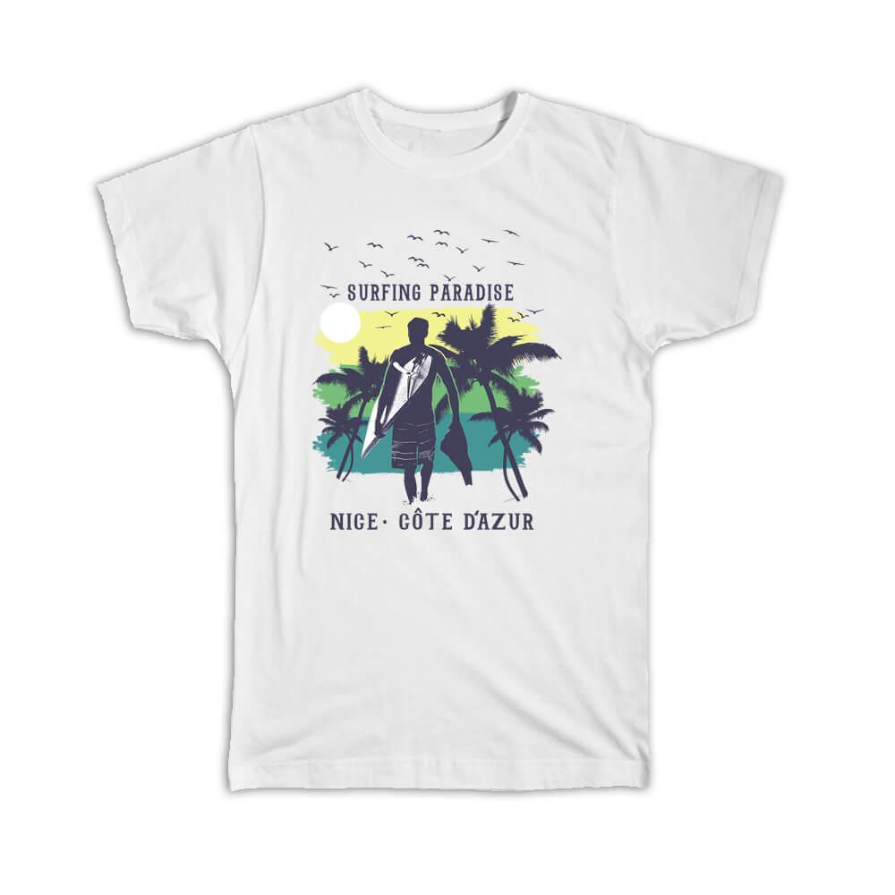 Nice France : Gift T-Shirt Surfing Paradise Beach Tropical Vacation