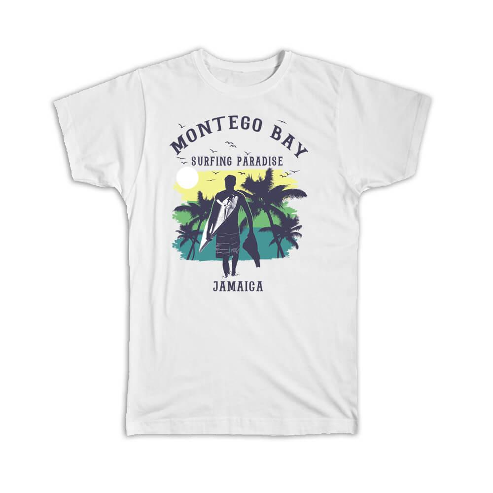 Montego Bay Jamaica : Gift T-Shirt Surfing Paradise Beach Tropical Vacation