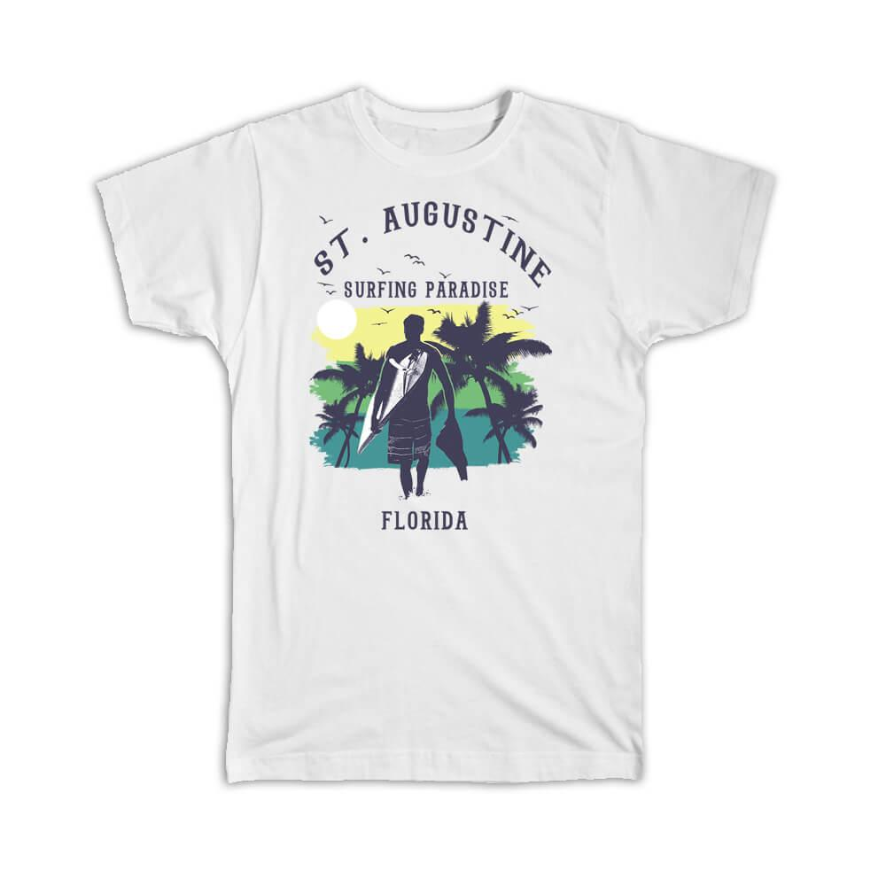 St. Augustine USA : Gift T-Shirt Surfing Paradise Beach Tropical Vacation